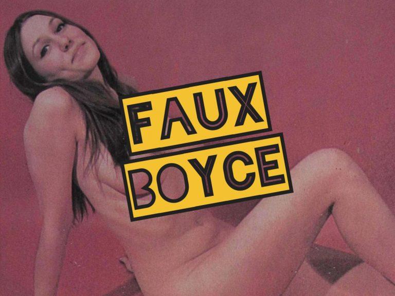 FAUX BOYCE – NSFW